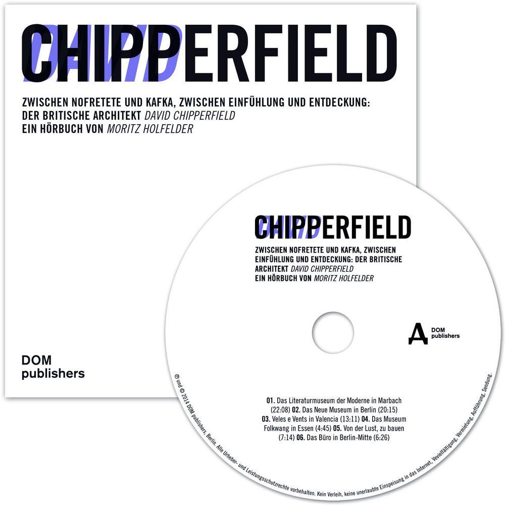 Zwischen Nofretete und Kafka, zwischen Einfühlung und Entdeckung: Der britische Architekt David Chipperfield. (Cover+CD_1000)