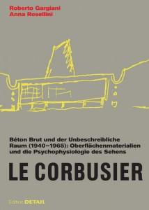 Le Corbusier. Béton Brut und der unbeschreibliche Raum. (Cover_LeCorbusier_1000)