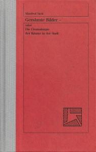 Manfred Sack: Gerahmte Bilder oder Die Dramaturgie der Räume in der Stadt. (DerRaumjournalist_Gerahmte Bilder)