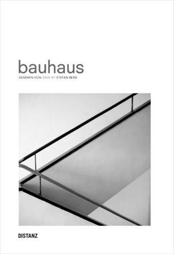 Buch: bauhaus - gesehen von Stefan Berg. Bild: Stefan Berg / Distanz Verlag. (Bauhaus-Stefan-Berg-Buch-Cover_Rahmen)