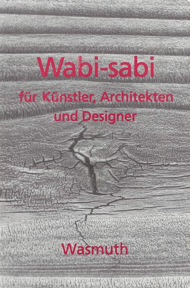 Wabi Sabi für Künstler, Architekten und Designer. Der Raumjournalist_Wabi-sabi_Cover_besch