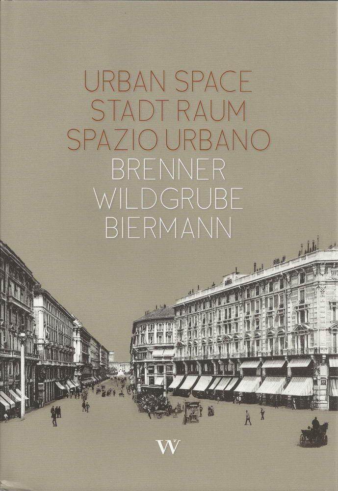 Klaus Theo Brenner: Urban Spance - Stadt Raum - Spazio Urbano