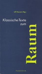 Ulf Heuner (Hg.): Klassische Texte zum Raum. (DerRaumjournalist_Raum)